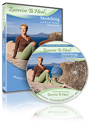 Exercise to Heal Stretching with Karen Holden
