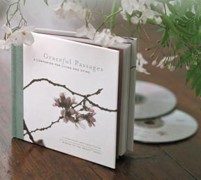 Graceful Passages: A Companion for Living and Dying